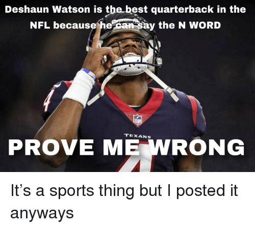dbb93e7a265 Deshaun Watson Is the Best Quarterback in the NFL Because He Ay the ...