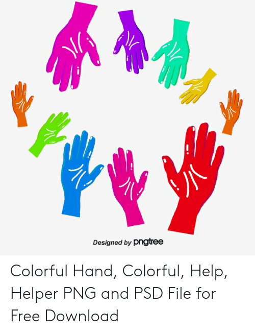 Designed by Pngtree Colorful Hand Colorful Help Helper PNG and PSD