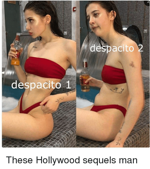Reddit, Hollywood, and Man: despacito 2  despacito 1