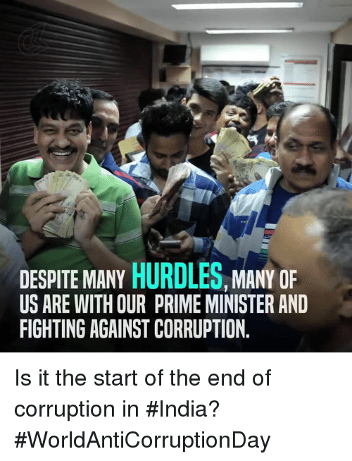 Memes, India, and Corruption: DESPITE MANY  HURDLES  MANY OF  US ARE WITH OUR PRIME MINISTER AND  FIGHTING AGAINST CORRUPTION Is it the start of the end of corruption in #India? #WorldAntiCorruptionDay