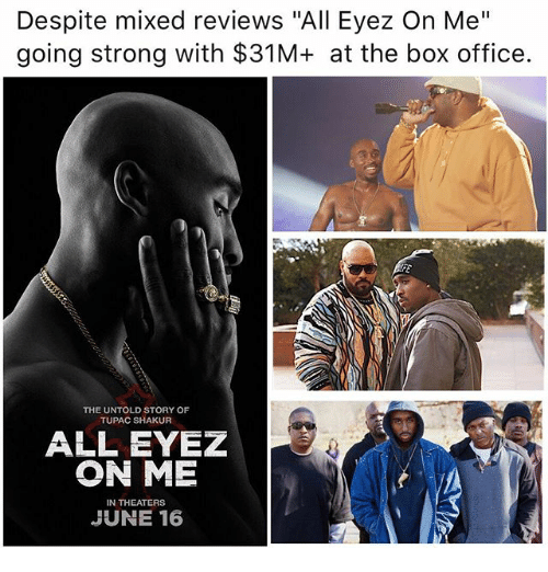 despite mixed reviews all eyez on me going strong with 23209115 ✅ 25 best memes about all eyez on me all eyez on me memes