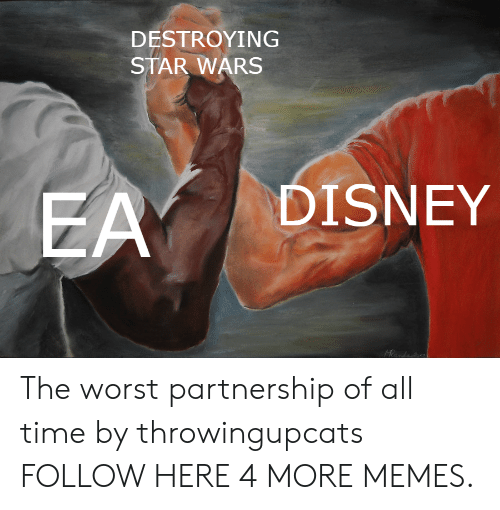 Dank, Disney, and Memes: DESTROYING  STAR WARS  DISNEY The worst partnership of all time by throwingupcats FOLLOW HERE 4 MORE MEMES.