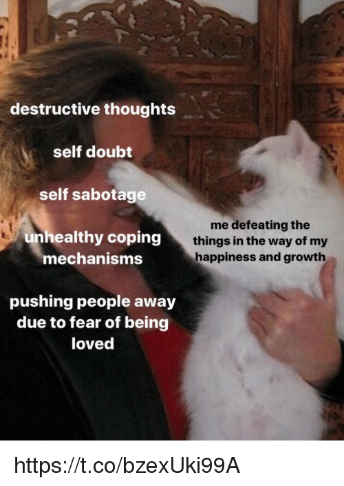 Destructive Thoughts Self Doubt Self Sabotage Unhealthy Coping