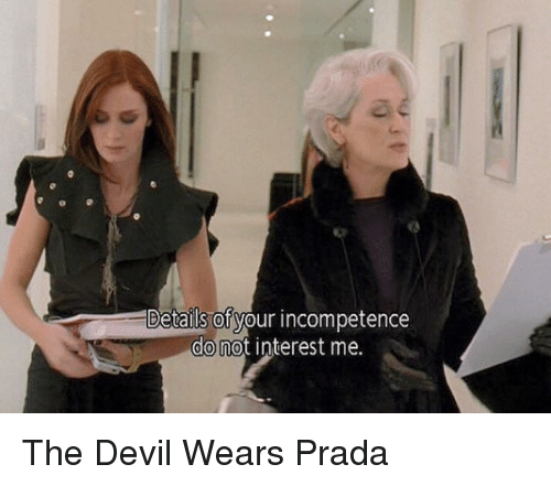 details of incompetence your do not interest me the devil 21929927 ✅ 25 best memes about the devil wears prada the devil wears