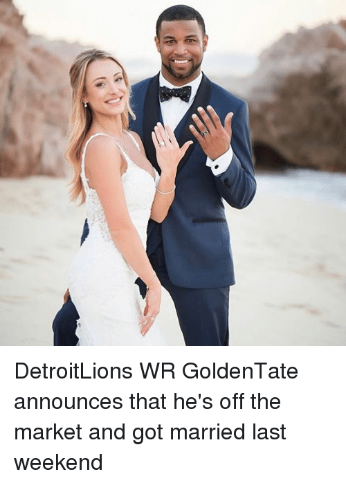 Memes, 🤖, and Weekend: DetroitLions WR GoldenTate announces that he's off the market and got married last weekend