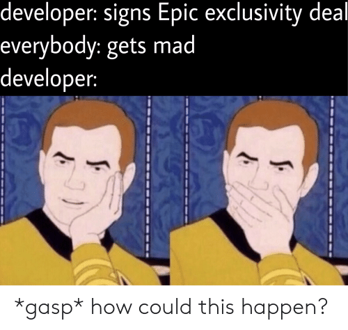 Developer Signs Epic Exclusivity Deal Everybody Gets Mad Developer