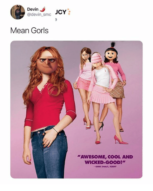 "Cool, Good, and Mean: Devin  @devin_smc  JCY  Mean Gorls  ""AWESOME, COOL AND  WICKED-GOOD"""