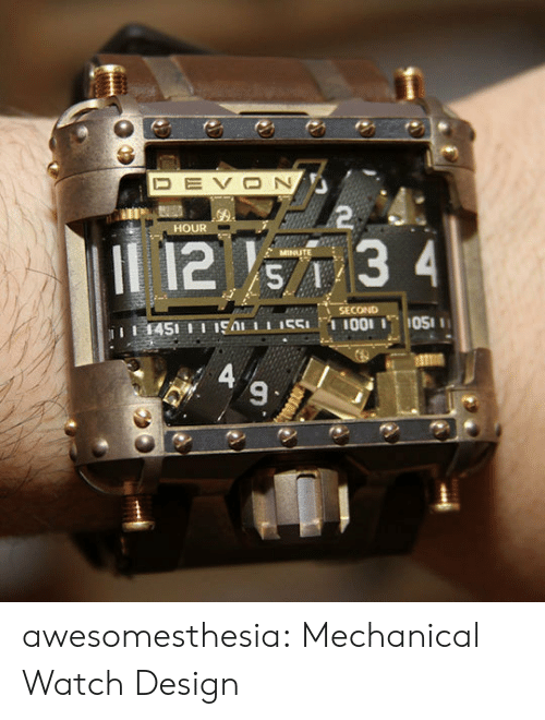 Tumblr, Blog, and Watch: DEVON  2  HOUR  12 s7 3 4  MINUTE  SECOND  1451 11 19A 551I001 OS  A 9  図く awesomesthesia:  Mechanical Watch Design
