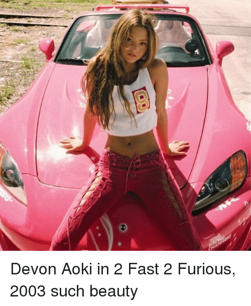Memes And 2 Fast Furious Devon Aoki In