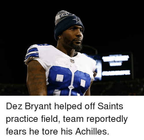 Dez Bryant, New Orleans Saints, and Achilles: Dez Bryant helped off Saints practice field, team reportedly fears he tore his Achilles.
