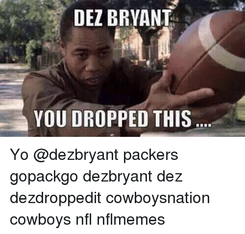 Dez Bryant You Dropped This Yo Packers Gopackgo Dezbryant