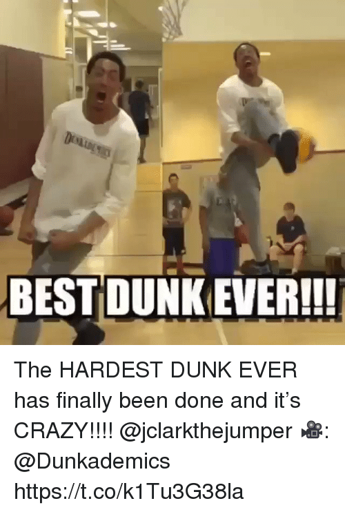 Crazy, Dunk, and Memes: Di  BEST DUNK EVER!!! The HARDEST DUNK EVER has finally been done and it's CRAZY!!!! @jclarkthejumper 🎥: @Dunkademics https://t.co/k1Tu3G38la