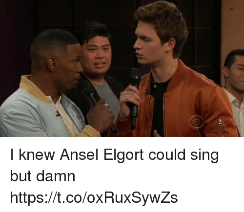 Girl Memes, Ansel Elgort, and Damn: di I knew Ansel Elgort could sing but damn https://t.co/oxRuxSywZs