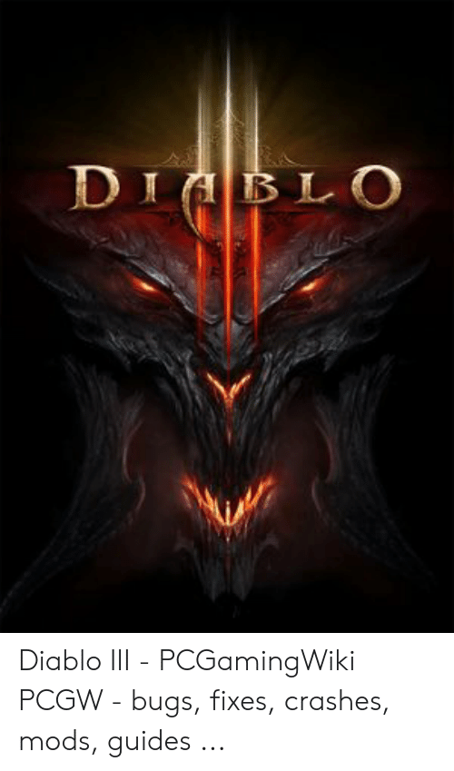 Diablo III - PCGamingWiki PCGW - Bugs Fixes Crashes Mods