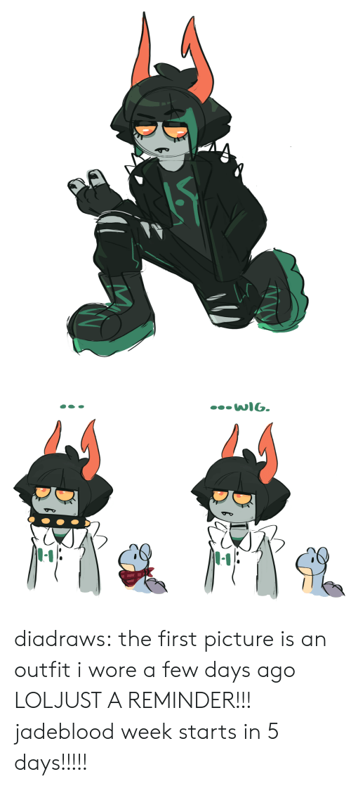 Lol, Love, and Target: diadraws:  the first picture is an outfit i wore a few days ago LOLJUST A REMINDER!!! jadeblood week starts in 5 days!!!!!