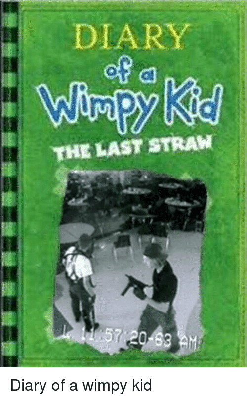 25 Best Memes About Last Straw Diary Of A Wimpy Kid Last Kid Diary Wimpy