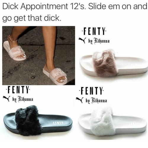 43584ef6802d Dick Appointment 12 s Slide Em on and Go Get That Dick FENTY by ...