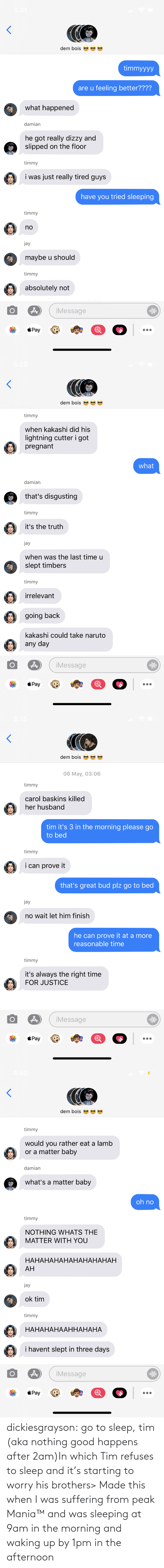 Go to Sleep, Target, and Tumblr: dickiesgrayson:  go to sleep, tim (aka nothing good happens after 2am)In which Tim refuses to sleep and it's starting to worry his brothers> Made this when I was suffering from peak Mania™and was sleeping at 9am in the morning and waking up by 1pm in the afternoon