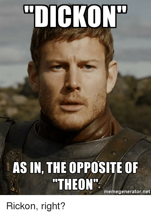 dickon as in the opposite of theont memegenerator net rickon right 26969022 ✅ 25 best memes about bran and rickon bran and rickon memes