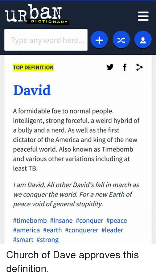 Church, Definitely, And Memes: DICTIONARY Type Any Word Here. TOP DEFINITION  David