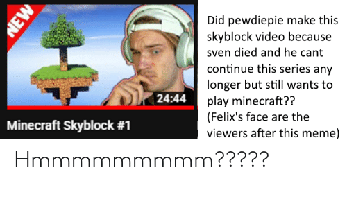 Did Pewdiepie Make This Skyblock Video Because Sven Died and