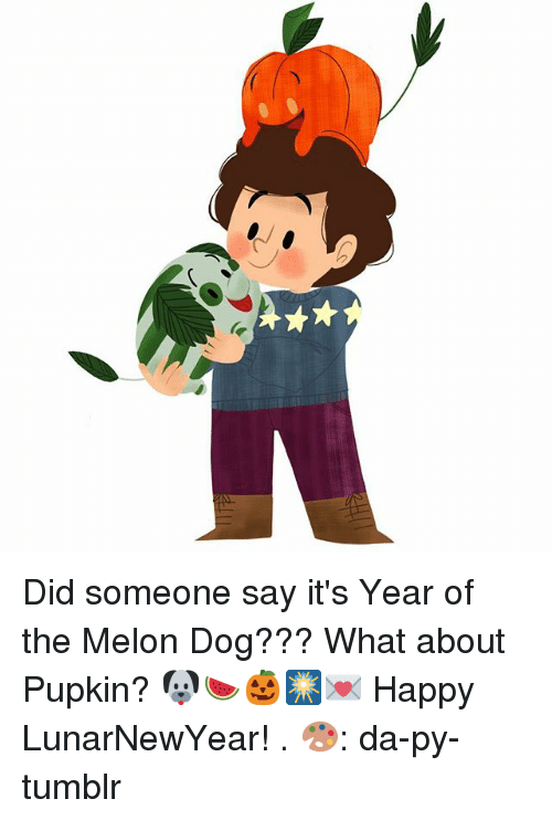 Memes, Tumblr, and Happy: Did someone say it's Year of the Melon Dog??? What about Pupkin? 🐶🍉🎃🎆💌 Happy LunarNewYear! . 🎨: da-py-tumblr