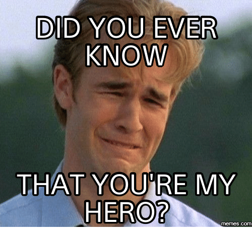did you ever know that youre my hero com 17628030 ✅ 25 best memes about youre my hero meme youre my hero memes,Funny Hero Memes