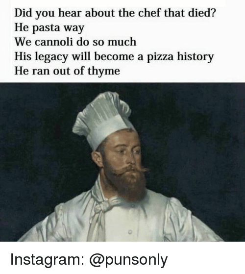 did you hear about the chef that died he pasta 28741172 25 best cannoli memes can't stop memes, chefs memes, hear memes