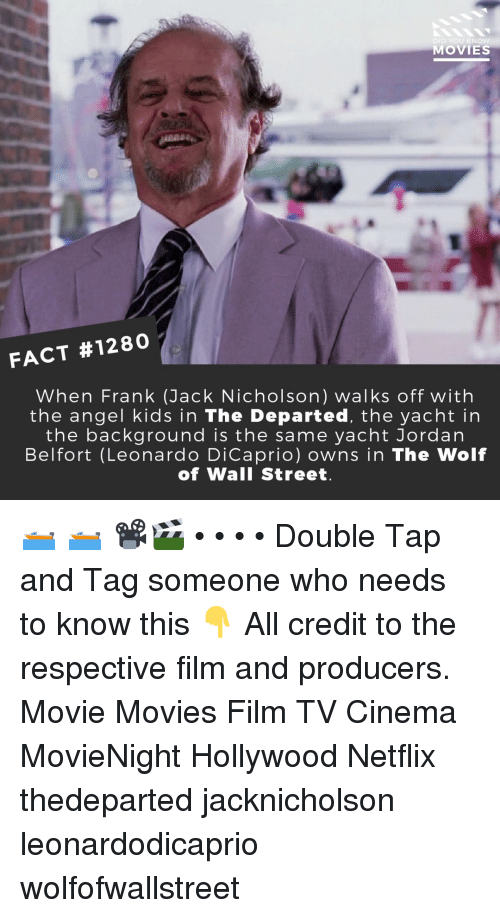 Jack Nicholson, Jordan Belfort, and Leonardo DiCaprio: DID YOU KN  MOVIES  FACT #1280  When Frank (Jack Nicholson) walks off with  the angel kids in The Departed, the yacht in  the background is the same yacht Jordan  Belfort (Leonardo DiCaprio) owns in The Wolf  of Wall Street 🛥️ 🛥️ 📽️🎬 • • • • Double Tap and Tag someone who needs to know this 👇 All credit to the respective film and producers. Movie Movies Film TV Cinema MovieNight Hollywood Netflix thedeparted jacknicholson leonardodicaprio wolfofwallstreet