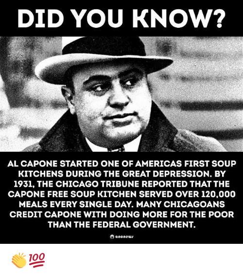 Did You Know Al Capone Started One Of Americas First Soup Kitchens During The Great Depression