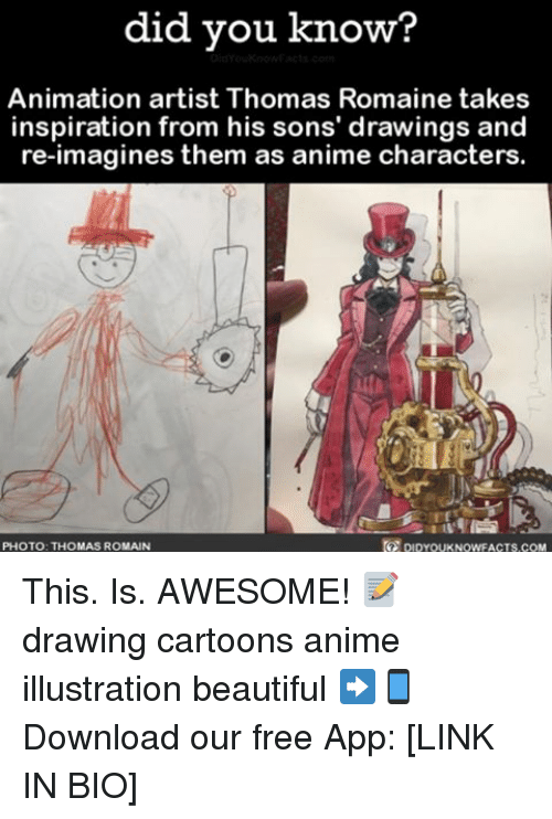Memes, Roman, and 🤖: did you know?  Animation artist Thomas Romaine takes  inspiration from his sons' drawings and  re-imagines them as anime characters.  DIDYOUKNOWFACTs.coM  PHOTO: THOMAS ROMAN This. Is. AWESOME! 📝 drawing cartoons anime illustration beautiful ➡📱Download our free App: [LINK IN BIO]