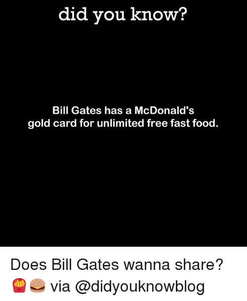 Bill Gates, Fast Food, and McDonalds: did you know? Bill Gates has
