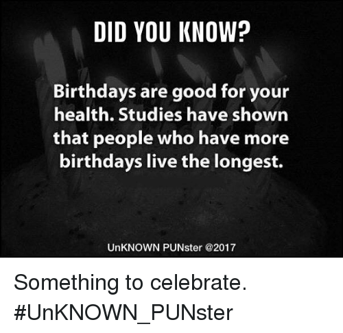did you know birthdays are good for your health studies have shown