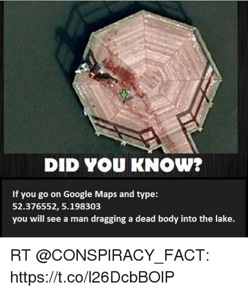 did-you-know-if-you-go-on-google-maps-and-19944621 Man Dragging Into Lake Google Maps on google classic man, google camera man, apple man, google map person, blue tooth man, google street view man, google pack man, netflix man, google earth man, google map pin, google street view icon, icons man,