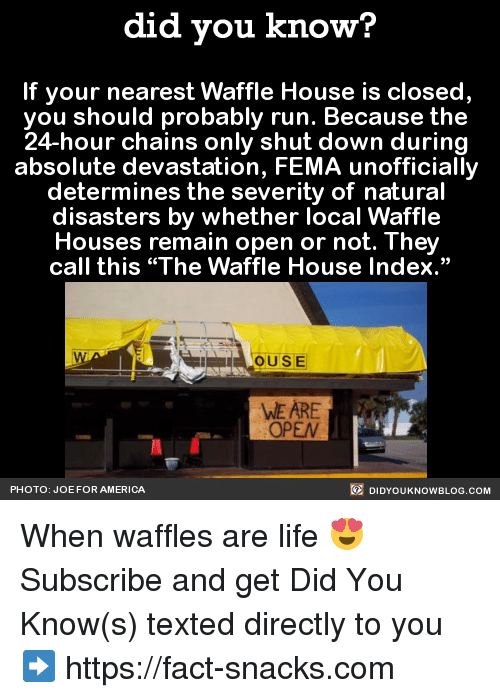 Dank, Waffle House, And Nature: Did You Know? If Your Nearest Waffle