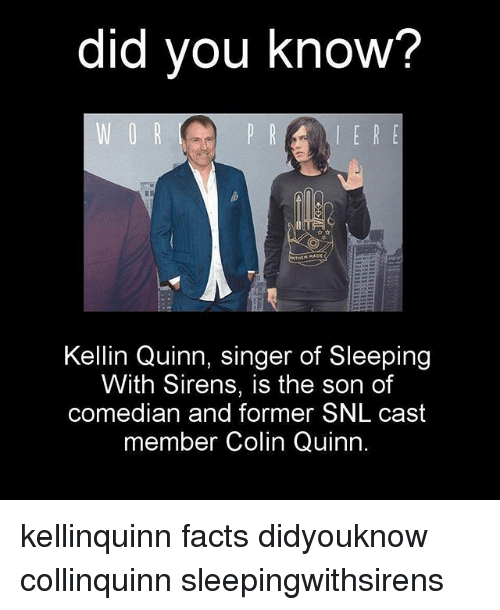 did you know kellin quinn singer of sleeping with sirens 1829504 did you know? kellin quinn singer of sleeping with sirens is the son