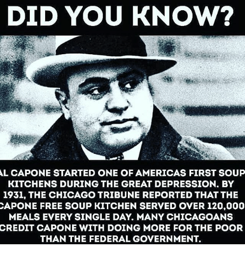 DID YOU KNOW? L CAPONE STARTED ONE OF AMERICAS FIRST SOUP KITCHENS ...