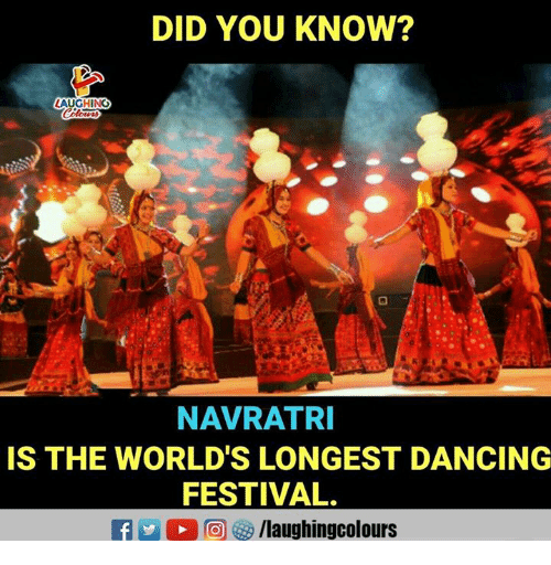 Dancing, Festival, and Indianpeoplefacebook: DID YOU KNOW?  LAUGHING  NAVRATR  IS THE WORLD'S LONGEST DANCING  FESTIVAL.