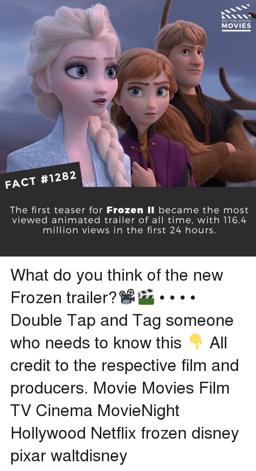 Disney, Frozen, and Memes: DID YOU KNow  MOVIES  FACT #1282  The first teaser for Frozen li became the most  viewed animated trailer of all time, with 116.4  million views in the first 24 hours What do you think of the new Frozen trailer?📽️🎬 • • • • Double Tap and Tag someone who needs to know this 👇 All credit to the respective film and producers. Movie Movies Film TV Cinema MovieNight Hollywood Netflix frozen disney pixar waltdisney