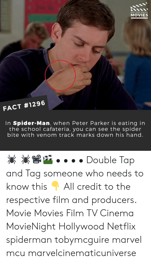 Memes, Movies, and Netflix: DID YOU KNow  MOVIES  FACT #1296  In Spider-Man, when Peter Parker is eating in  the school cafateria, you can see the spider  bite with venom track marks down his hand. 🕷️ 🕷️📽️🎬 • • • • Double Tap and Tag someone who needs to know this 👇 All credit to the respective film and producers. Movie Movies Film TV Cinema MovieNight Hollywood Netflix spiderman tobymcguire marvel mcu marvelcinematicuniverse