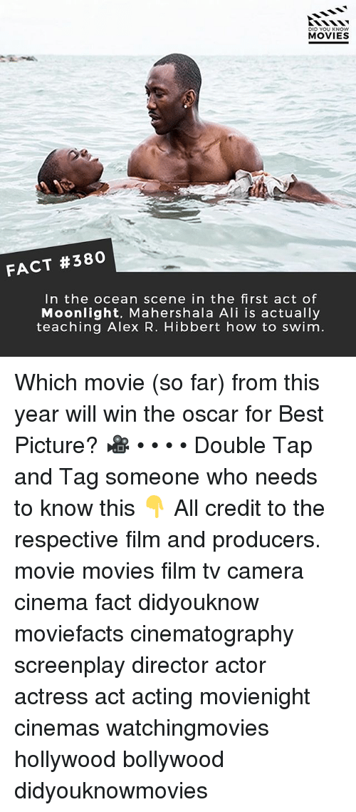 Ali, Facts, and Memes: DID YOU KNOW  MOVIES  FACT #380  In the ocean scene in the first act of  Moonlight, Mahershala Ali is actually  teaching Alex R. Hibbert how to swim. Which movie (so far) from this year will win the oscar for Best Picture? 🎥 • • • • Double Tap and Tag someone who needs to know this 👇 All credit to the respective film and producers. movie movies film tv camera cinema fact didyouknow moviefacts cinematography screenplay director actor actress act acting movienight cinemas watchingmovies hollywood bollywood didyouknowmovies