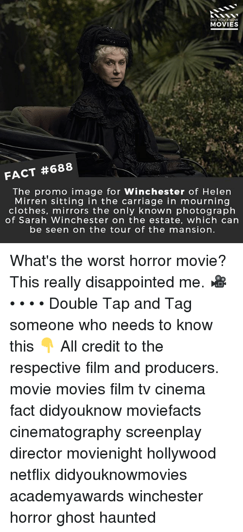 Clothes, Disappointed, and Memes: DID YOU KNOw  MOVIES  FACT #688  The promo image for Winchester of Helen  Mirren sitting in the carriage in mourning  clothes, mirrors the only known photograph  of Sarah Winchester on the estate, which can  be seen on the tour of the mansion. What's the worst horror movie? This really disappointed me. 🎥 • • • • Double Tap and Tag someone who needs to know this 👇 All credit to the respective film and producers. movie movies film tv cinema fact didyouknow moviefacts cinematography screenplay director movienight hollywood netflix didyouknowmovies academyawards winchester horror ghost haunted