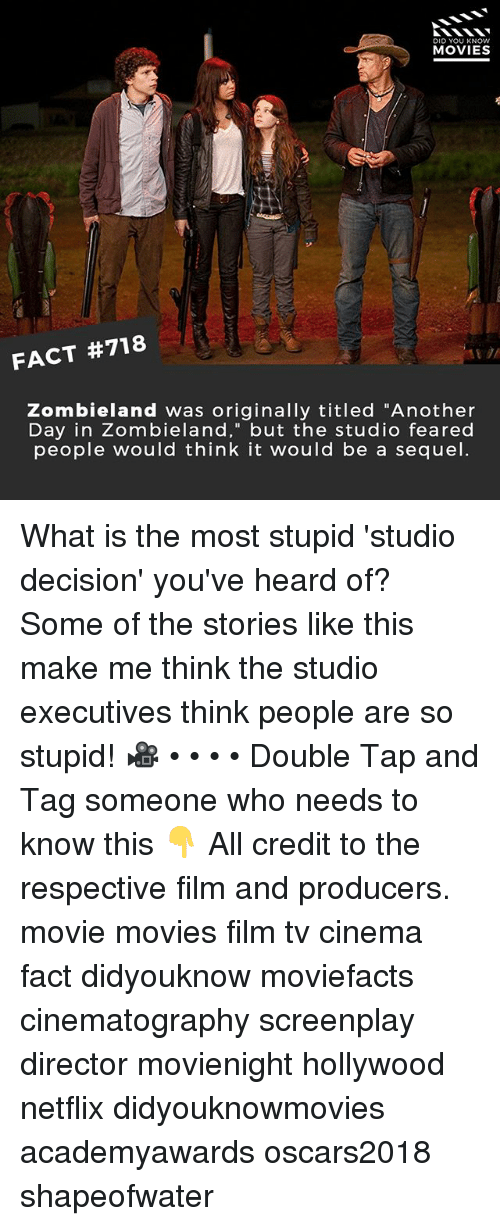 "Memes, Movies, and Netflix: DID YOU KNOW  MOVIES  FACT #718  Zombieland was originally titled ""Another  Day in Zombieland,"" but the studio feared  people would think it would be a sequel. What is the most stupid 'studio decision' you've heard of? Some of the stories like this make me think the studio executives think people are so stupid! 🎥 • • • • Double Tap and Tag someone who needs to know this 👇 All credit to the respective film and producers. movie movies film tv cinema fact didyouknow moviefacts cinematography screenplay director movienight hollywood netflix didyouknowmovies academyawards oscars2018 shapeofwater"