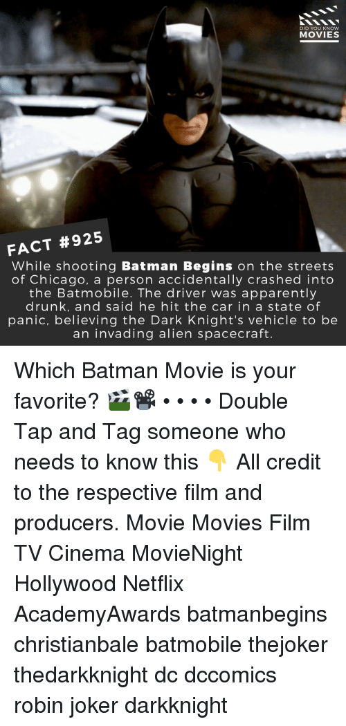 Apparently, Batman, and Chicago: DID YOU KNOW  MOVIES  FACT #925  While shooting Batman Begins on the streets  of Chicago, a person accidentally crashed into  the Batmobile. The driver was apparently  drunk, and said he hit the car in a state of  panic, believing the Dark Knight's vehicle to be  an invading alien spacecraft. Which Batman Movie is your favorite? 🎬📽️ • • • • Double Tap and Tag someone who needs to know this 👇 All credit to the respective film and producers. Movie Movies Film TV Cinema MovieNight Hollywood Netflix AcademyAwards batmanbegins christianbale batmobile thejoker thedarkknight dc dccomics robin joker darkknight