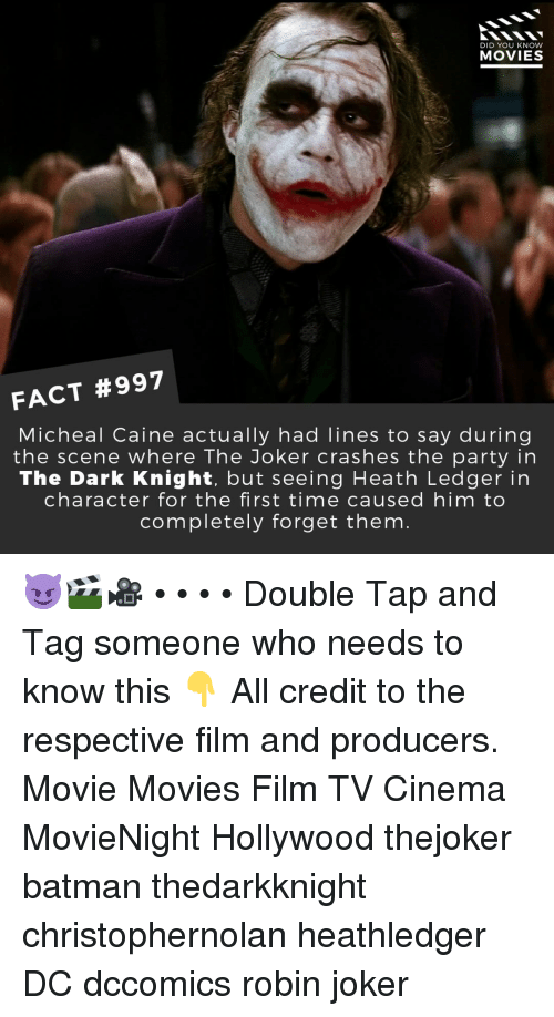 Batman, Joker, and Memes: DID YOU KNOW  MOVIES  FACT #997  Micheal Caine actually had lines to say during  the scene where The Joker crashes the party in  The Dark Knight, but seeing Heath Ledger in  character for the first time caused him to  completely forget them 😈🎬🎥 • • • • Double Tap and Tag someone who needs to know this 👇 All credit to the respective film and producers. Movie Movies Film TV Cinema MovieNight Hollywood thejoker batman thedarkknight christophernolan heathledger DC dccomics robin joker