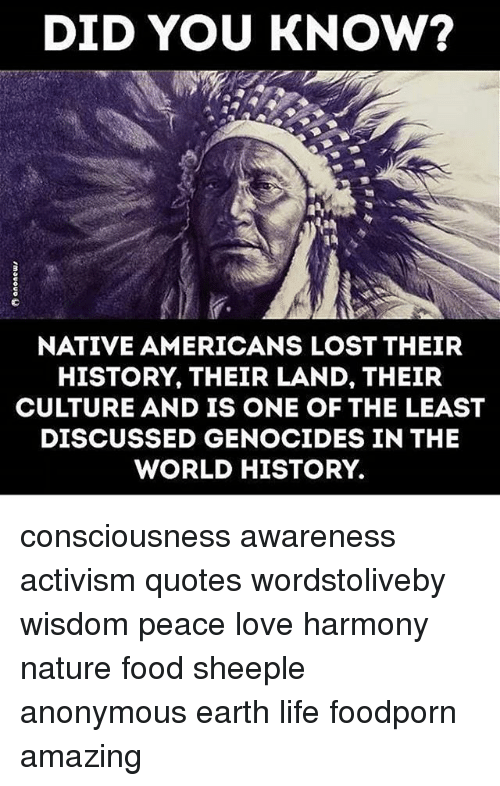 Did You Know Native Americans Lost Their History Their Land Their