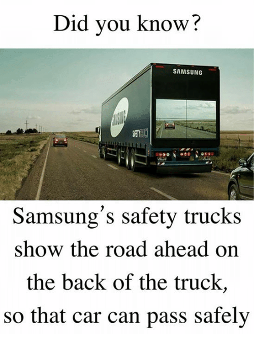 Did You Know SAMSUNG Samsungs Safety Trucks Show The Road Ahead - Samsung safety truck shows the road ahead so cars can safely pass