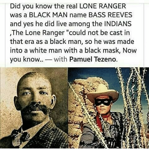 did you know the real lone ranger was a black 13704622 ✅ 25 best memes about lone ranger lone ranger memes,The Lone Ranger Meme
