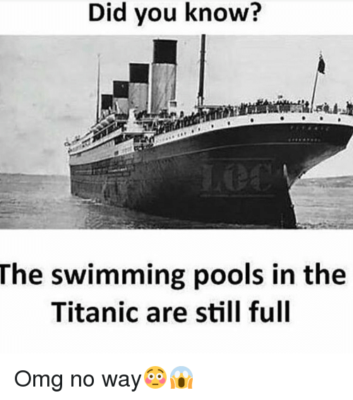 Search the titanic movie memes on - Was the titanic filmed in a swimming pool ...