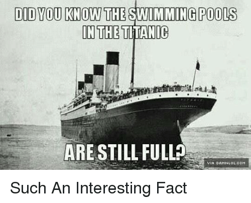 Great Memes, Pool, And Swimming: DID YOU KNOW THE SWIMMING POOLS IN THE TTANIC